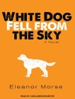 White Dog Fell from the Sky Cover Image