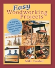 Easy Woodworking Projects: 50 Popular Country-Style Plans to Build for Home Accents, Gifts, or Sale Cover Image