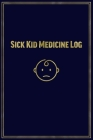 Sick Kid Medicine Log Cover Image