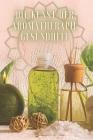 Die Kunst Der Aromatherapie Gesundheit: Mächtiges Buch, in dem Sie ALLES über die Welt der AROMATHERAPIE erfahren werden! Cover Image