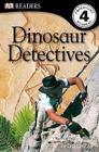 DK Readers L4: Dinosaur Detectives (DK Readers Level 4) Cover Image
