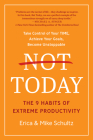 Not Today: The 9 Habits of Extreme Productivity Cover Image