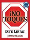 No Toques Este Libro!: Spanish Cover Image