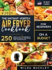 The Instant Vortex Air Fryer Cookbook for Beginners on a Budget Cover Image