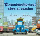 El camioncito azul abre el camino (Little Blue Truck Leads the Way Spanish board book) Cover Image