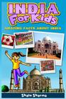 India For Kids: Amazing Facts About India Cover Image