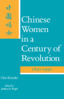 Chinese Women in a Century of Revolution, 1850-1950 Cover Image