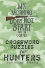 Crossword Puzzles for Hunters: Hunting Themed Art Interior. Fun, Easy to Hard Words. ALL AGES. Gun Coffee Camouflage Cover Image