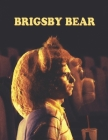 Brigsby Bear: Screenplays Cover Image