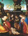 Religion in the Renaissance (Renaissance World (Library)) Cover Image