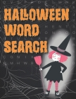Halloween Word Search: Large Print Word Search Puzzle To Improve Spelling, Vocabulary, And Memory For Kids - Word Search Puzzles For Kids Act Cover Image