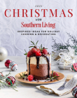 2021 Christmas with Southern Living: Inspired Ideas for Holiday Cooking & Decorating Cover Image