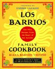 Los Barrios Family Cookbook: Tex-Mex Recipes from the Heart of San Antonio Cover Image