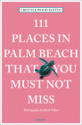 111 Places in Palm Beach That You Must Not Miss Cover Image
