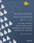 Transforming Your Business with Aws: Getting the Most Out of Using Aws Cloud to Modernize and Innovate Your Digital Services Cover Image