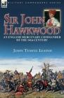Sir John Hawkwood: an English Mercenary Commander of the 14th Century Cover Image