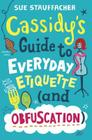 Cassidy's Guide to Everyday Etiquette (and Obfuscation) Cover Image