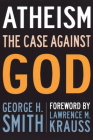 Atheism: The Case Against God (The Skeptic's Bookshelf) Cover Image