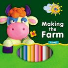 Making the Farm [With 10 Peices Modeling Clay] Cover Image