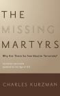The Missing Martyrs: Why Are There So Few Muslim Terrorists? Cover Image