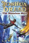 Joshua Dread: The Nameless Hero Cover Image