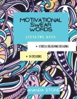 Motivational Swear Words Coloring Book: Motivational Coloring Book For All Ages: Coloring Book for Inspiration and Relaxation with Encouraging Positiv Cover Image