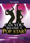 Can You Become a Pop Star?: An Interactive Adventure Cover Image