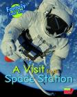 A Visit to a Space Station: Fantasy Science Field Trips Cover Image