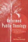 Reformed Public Theology: A Global Vision for Life in the World Cover Image