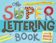 The Super Lettering Book: With 12 Bonus Stencils! Cover Image