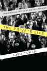 The Private Life: Our Everyday Self in an Age of Intrusion Cover Image