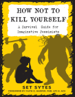 How Not to Kill Yourself: A Survival Guide for Imaginative Pessimists (Good Life) Cover Image