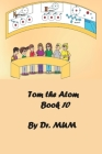Tom the Atom, Book 10: A day at the museum: Henry and his friends discover electricity Cover Image