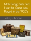 Mah-Jongg Sets and How the Game was Played in the 1920s Cover Image