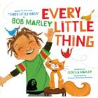 Every Little Thing: Based on the song 'Three Little Birds' by Bob Marley Cover Image