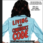 Living the Confidence Code Lib/E: Real Girls. Real Stories. Real Confidence. Cover Image