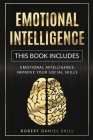 Emotional Intelligence: This Book Includes: Emotional Intelligence - Improve Your Social Skills Cover Image
