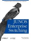 Junos Enterprise Switching: A Practical Guide to Junos Switches and Certification Cover Image