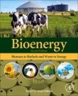 Bioenergy: Biomass to Biofuels and Waste to Energy Cover Image