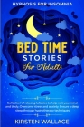 Bedtime Stories for Adults - Hypnosis for Insomnia: Collection of Relaxing Lullabies to Help Rest your Mind and Body. Overcome Stress and Anxiety. Ens Cover Image