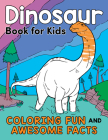 Dinosaur Book for Kids: Coloring Fun and Awesome Facts (A Did You Know? Coloring Book) Cover Image