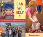 Can We Help?: Kids Volunteering to Help Their Communities Cover Image