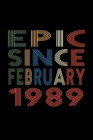 Epic Since February 1989: Birthday Gift for 31 Year Old Men and Women Cover Image