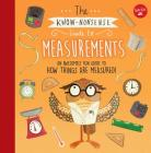 The Know-Nonsense Guide to Measurements: An Awesomely Fun Guide to How Things are Measured! (Know Nonsense Series) Cover Image