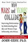 Why Mars & Venus Collide: Improving Relationships by Understanding How Men and Women Cope Differently with Stress Cover Image