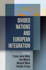 Divided Nations and European Integration (National and Ethnic Conflict in the 21st Century) Cover Image