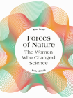 Forces of Nature: The Women who Changed Science Cover Image