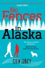 No Fences in Alaska: The Trials of a Dysfunctional Family in Alaska Cover Image