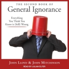 The Second Book of General Ignorance Lib/E: Everything You Think You Know Is (Still) Wrong Cover Image