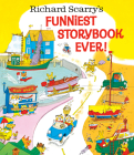 Richard Scarry's Funniest Storybook Ever! Cover Image